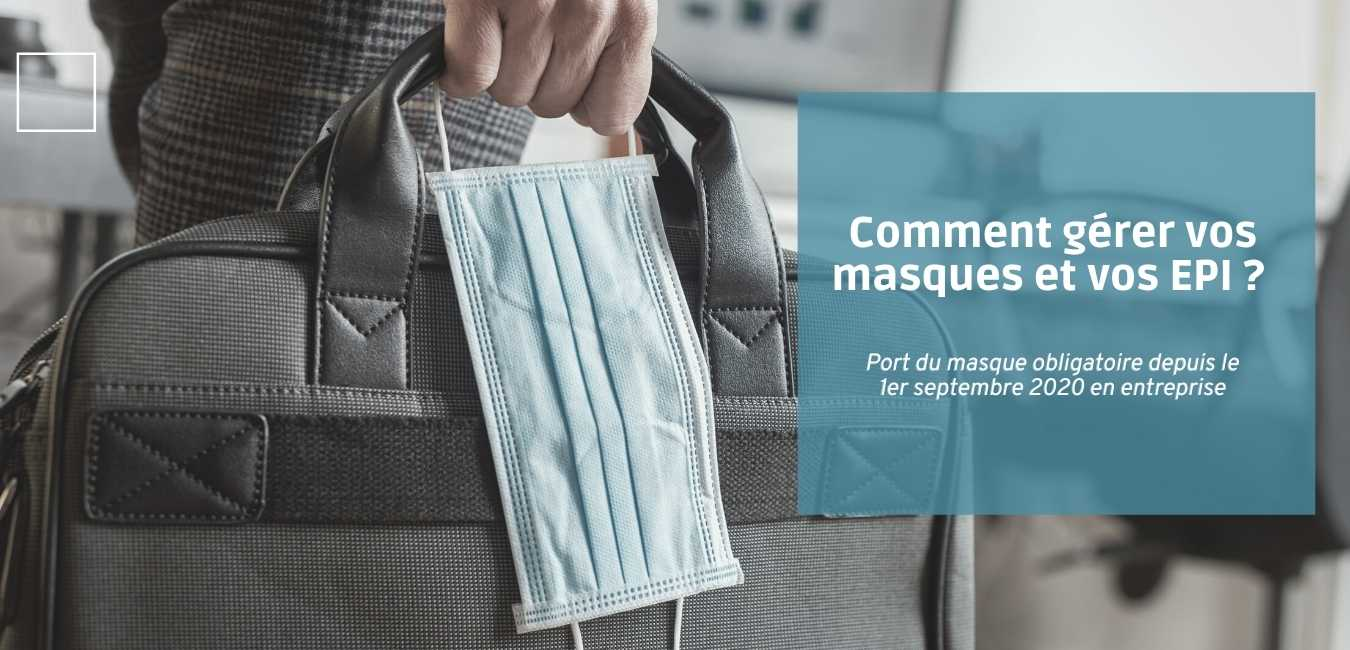 Comment gérer vos masques et vos EPI en entreprise