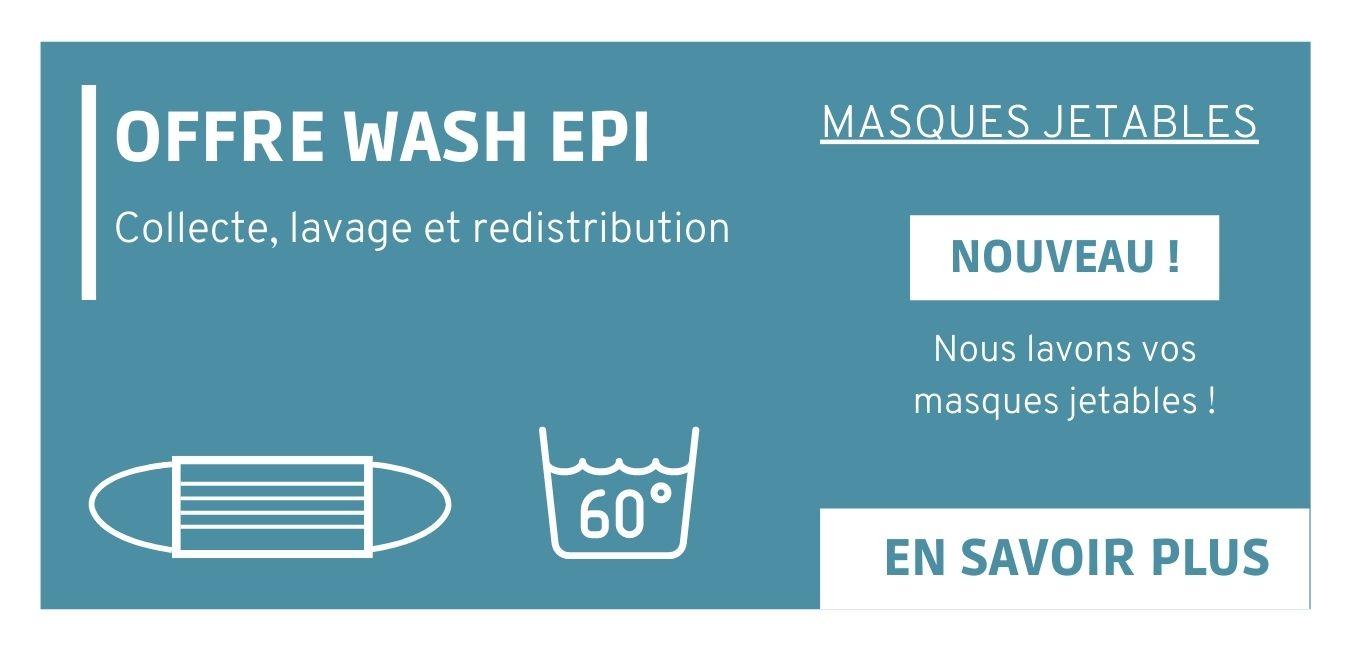 OFFRE WASH EPI - Nous collectons, lavons et redistribuons vos masques jetables !